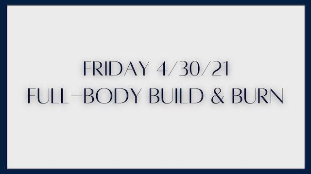 Full Body Build & Burn (4-30-21)