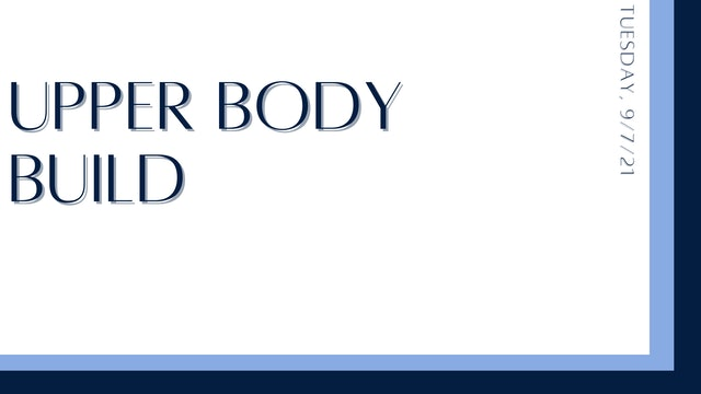 Upper Body Build: Biceps, triceps, back (9-7-21)
