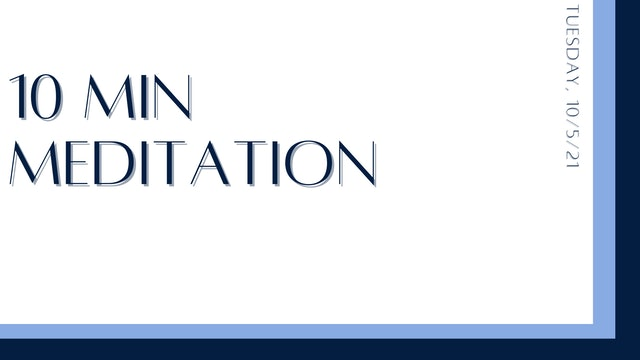 10 Minute Meditation: Body Scan (10-5-21)