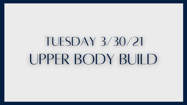 Upper Body Build (3-30-21)