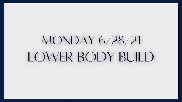 Lower Body Build: Glutes & quads (6-28-21)