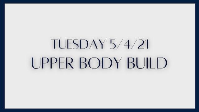 Upper Body Build (5-4-21)