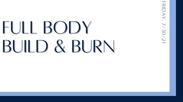 Full Body Build & Burn: Hamstrings, quads, abs, chest, deltoids (7-30-21)