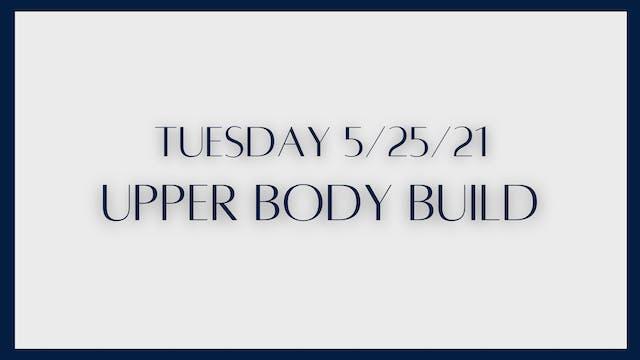 Upper Body Build (5-25-21)