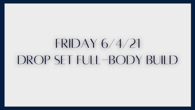 60 min Full Body Build: Drop Sets (6-11-21)
