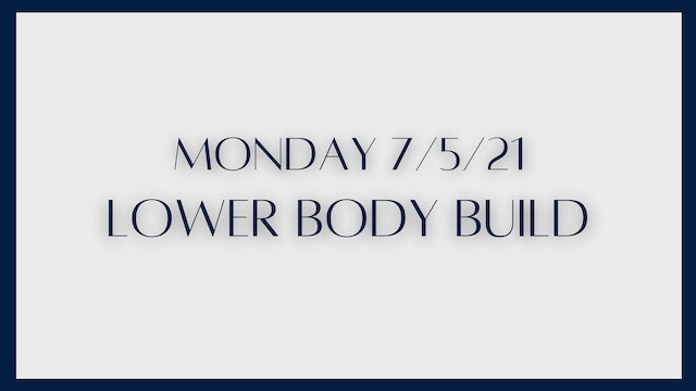 Lower Body Build: Glutes & Hamstrings (7-5-21)