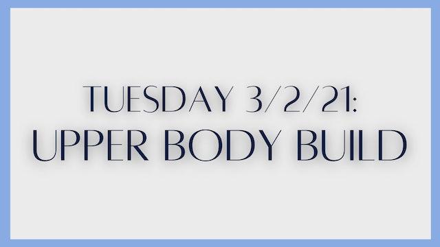 Upper Body Build (3-2-21)