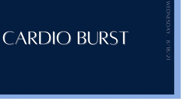 Cardio Burst (8-18-21)