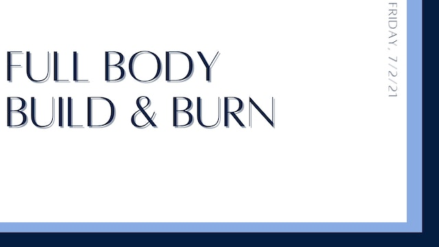 Full Body Build & Burn: Glutes, abs, chest, shoulders (7-2-21)