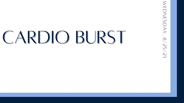 Cardio Burst (8-25-21)