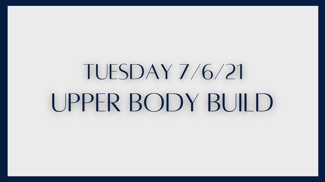 Upper Body Build: Chest, Back, Triceps (7-6-21)