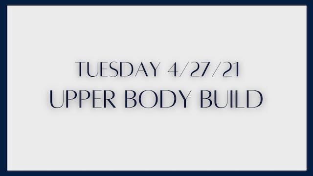 Upper Body Build (4/27/21)