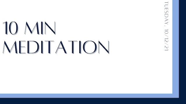 10 Minute Meditation: Loving Kindness (10-12-21)