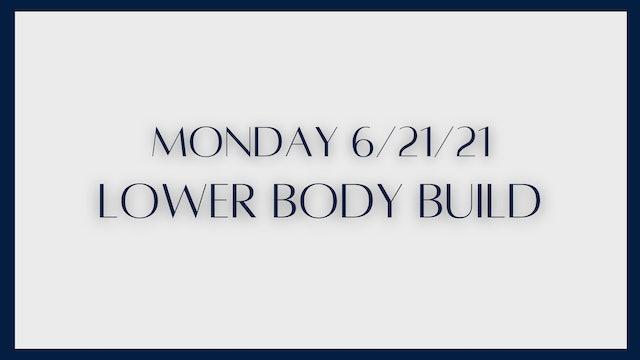 Lower Body Build: Glutes & Quads (6-21-21)
