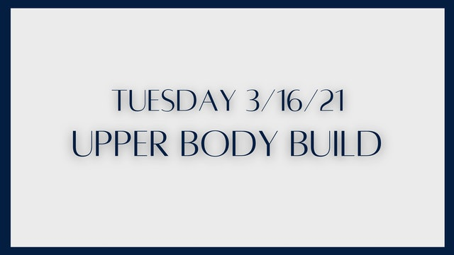 Upper Body Build (3-16-21)