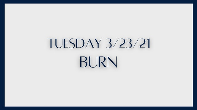 Burn (3-23-21)
