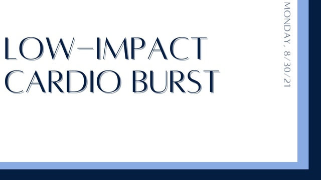 Low-Impact Cardio Burst (8-30-21)