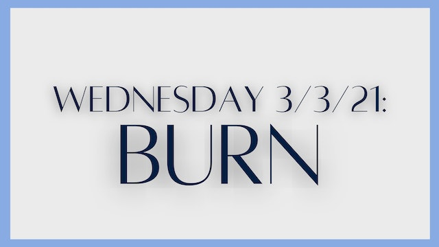 Burn: abs, back, outer thighs (3/3/21)