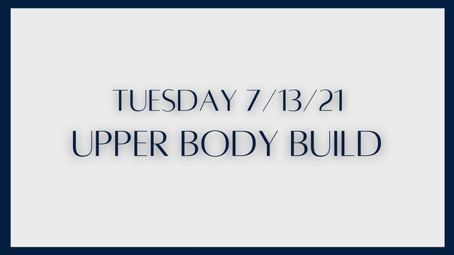 Upper Body Build: Arms (7-13-21)