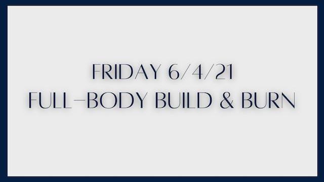 Full Body Build & Burn (6-4-21)