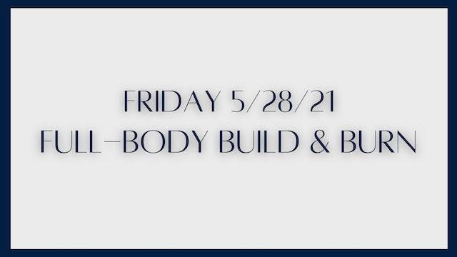 Full Body Build & Burn (5-28-21)