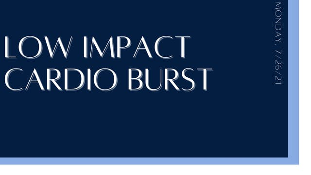 Low-Impact Cardio Burst (7-26-21)