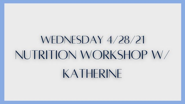 Nutrition workshop w/ Katherine