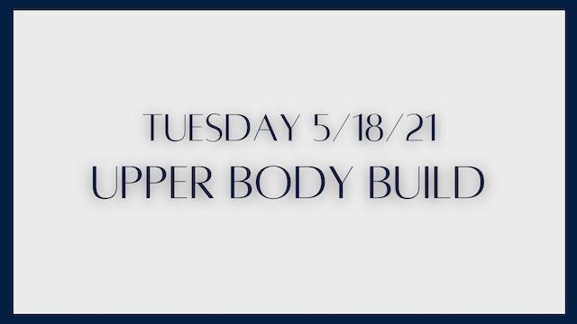 Upper Body Build (5-18-21)