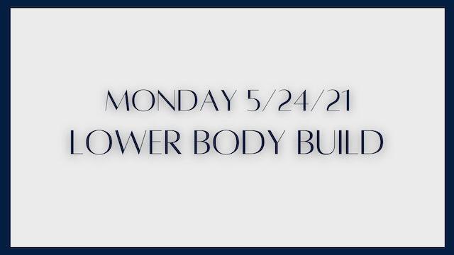 Lower Body Build: quads & glutes (5-24-21)