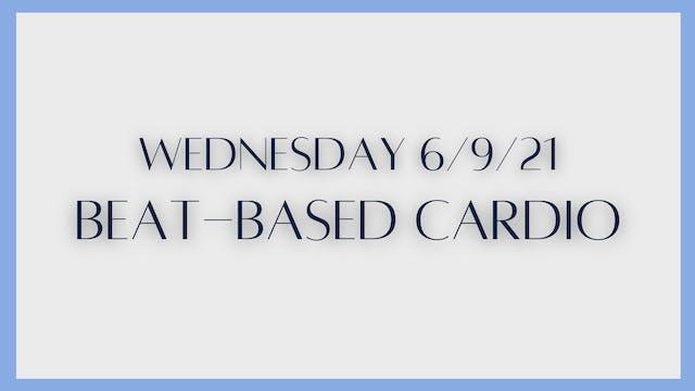 Beat-Based Cardio (6-9-21)