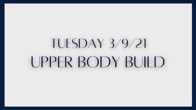 Upper Body Build (3-9-21)
