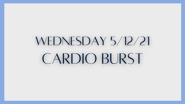Cardio Burst (5-12-21)