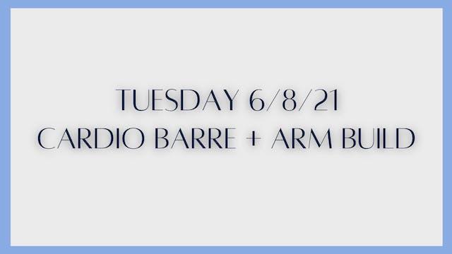 Cardio Barre + Arm Build (6-8-21)
