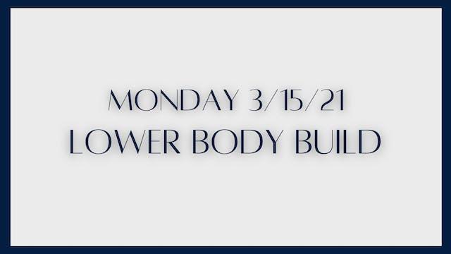 Lower Body Build (3-15-21)