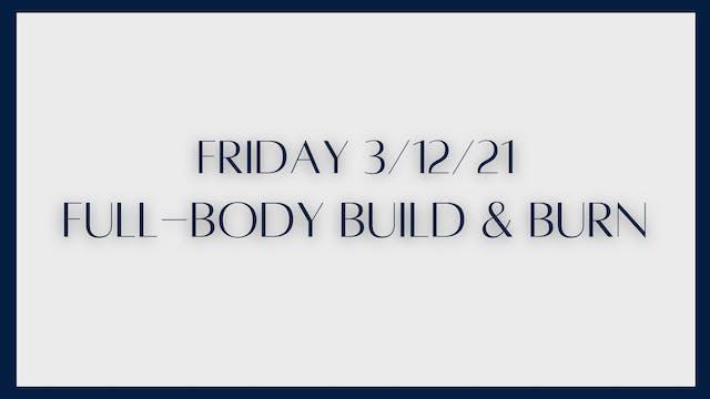 Full-body Build & Burn (3-12-21)