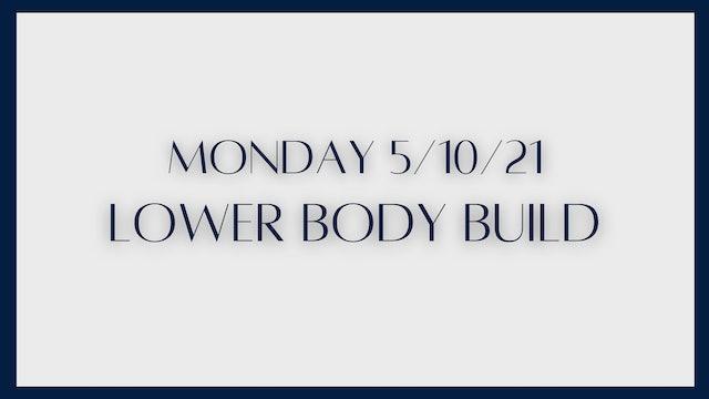Lower Body Build (5-10-21)