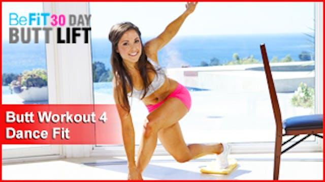 Butt Workout 4: Dance Fit | 30 DAY BUTT LIFT