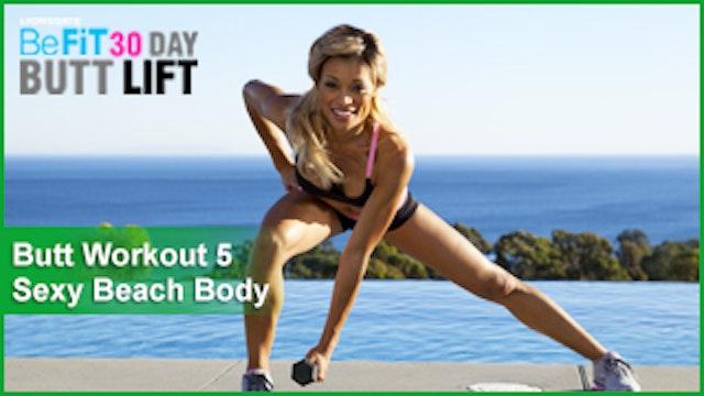 Butt Workout 5: Sexy Beach Body | 30 DAY BUTT LIFT