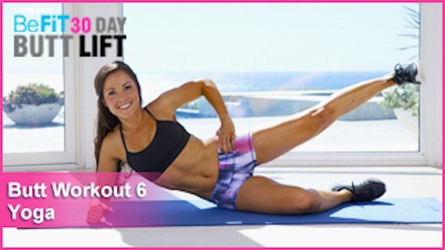 Butt Workout 6: Yoga | 30 DAY BUTT LIFT