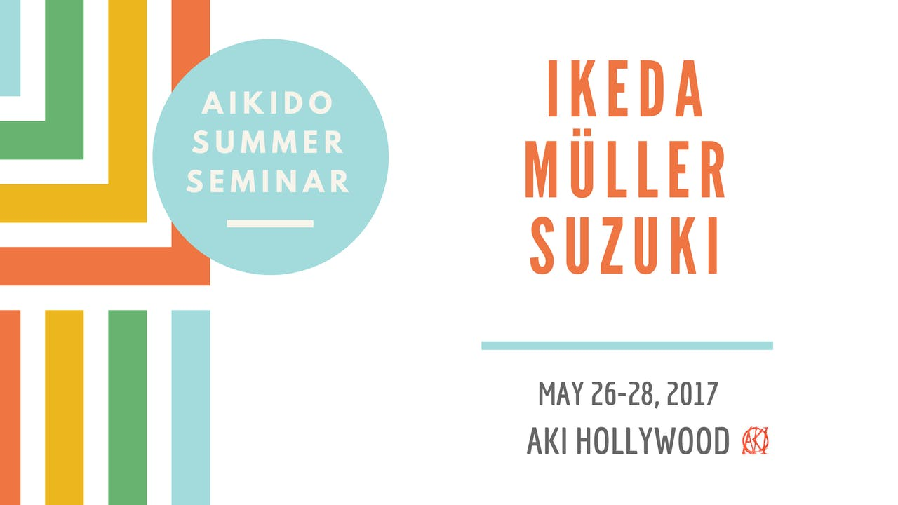Aikido Summer Seminar, 2017: Ikeda • Müller • Suzuki - All 3 Instructors