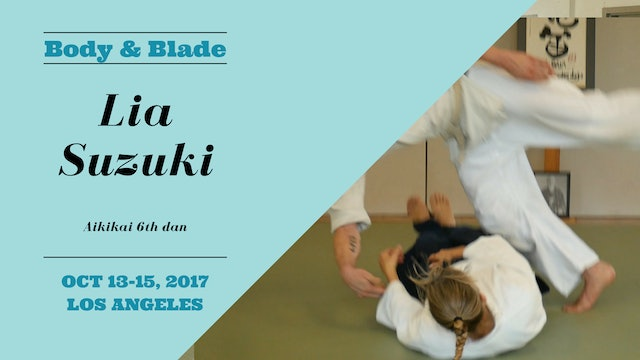Body & Blade Seminar: Lia Suzuki, Part 2