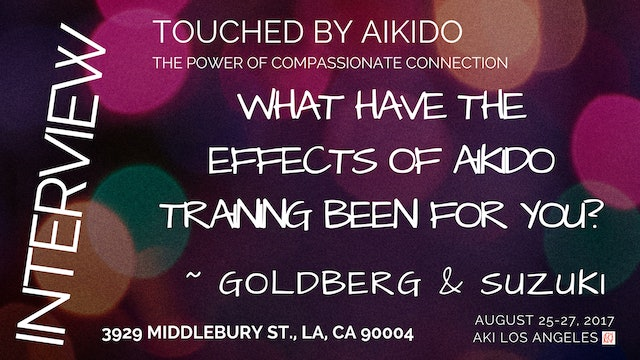 What have the benefits of Aikido training been for you? ~ Goldberg & Suzuki