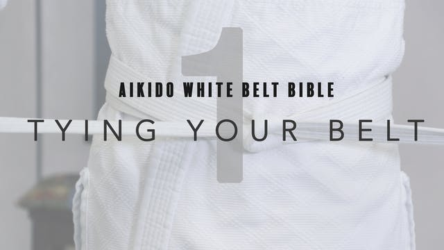 Aikido White Belt Bible | 1. Tying Your Belt