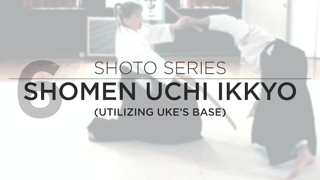 Shoto Series: 6. Shomen Uchi Ikkyo (With Focus on Uke's Base)