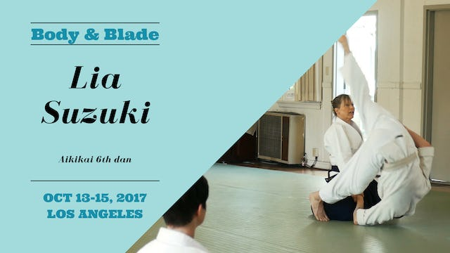 Body & Blade Seminar: Lia Suzuki, Part 3