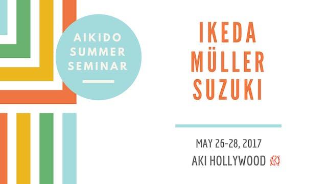 Aikido Summer Seminar, 2017: Ikeda • Müller • Suzuki