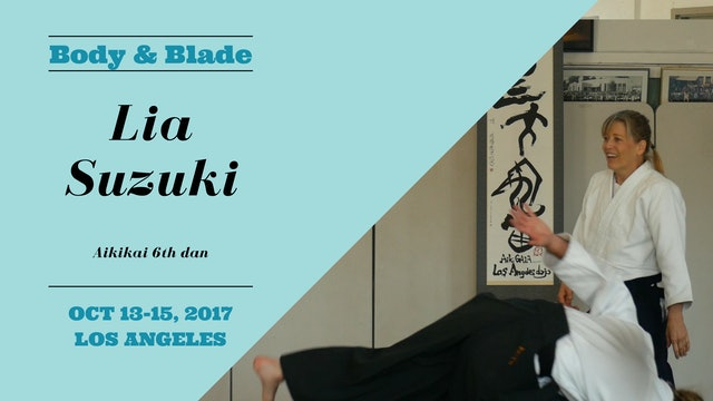 Body & Blade Seminar: Lia Suzuki, Part 1