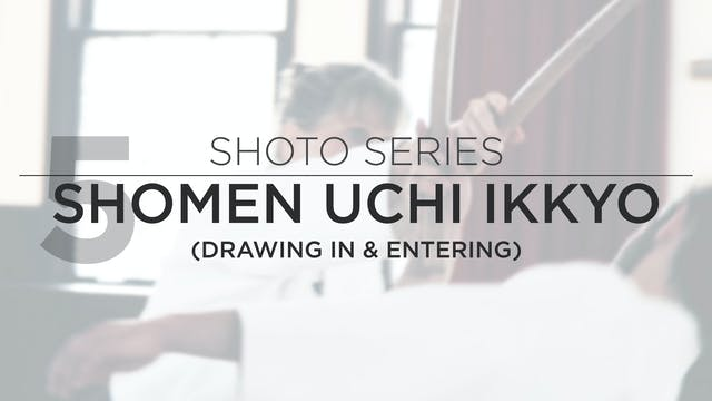 Shoto Series: 5. Shomen Uchi Ikkyo (Drawing Out & Entering)
