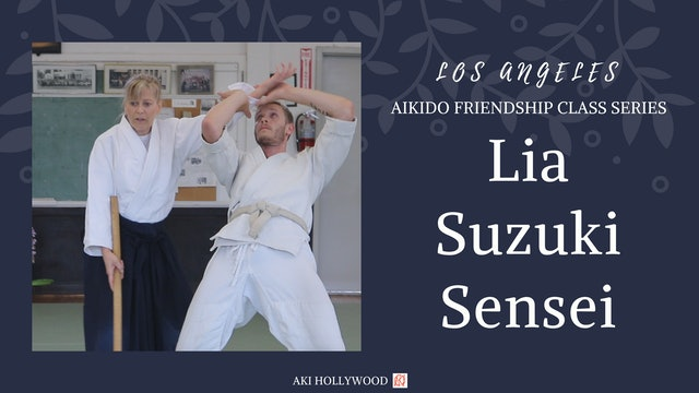 LA Friendship Class Series: Lia Suzuki Sensei
