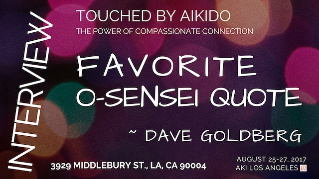 What's Your Favorite Quote by O-Sensei ~ Dave Goldberg